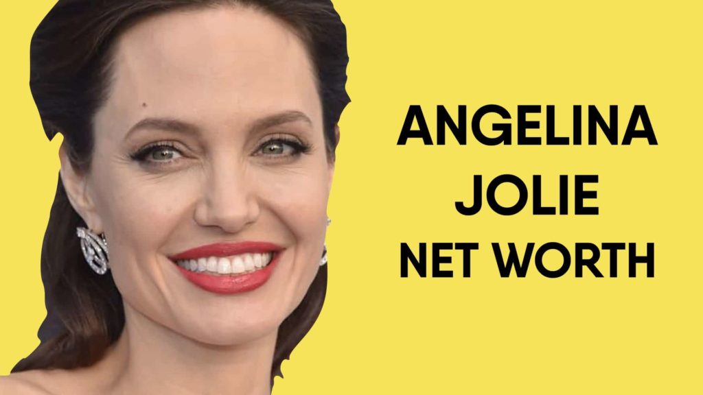 Angelina Jolie Net Worth And Earnings In 2020