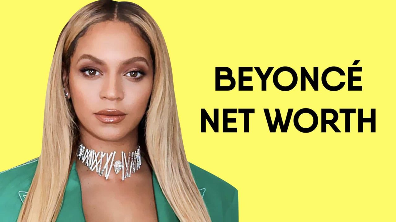 Beyoncé Net Worth And Earnings In 2020