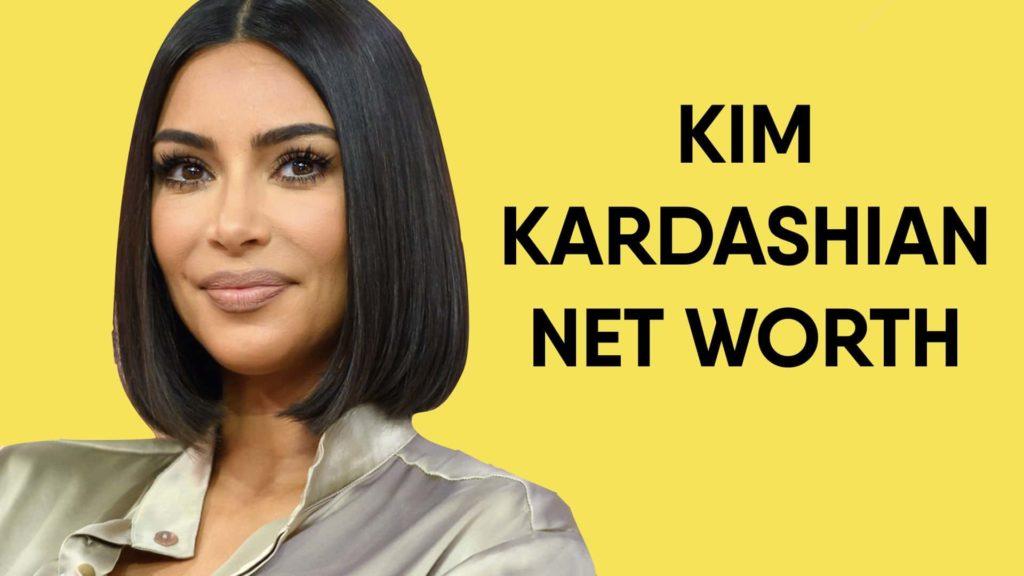 Kim Kardashian Net Worth And Earnings In 2020