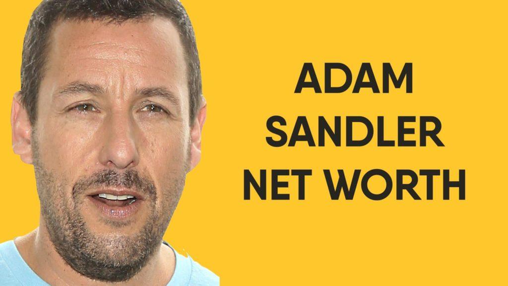Adam Sandler Net Worth