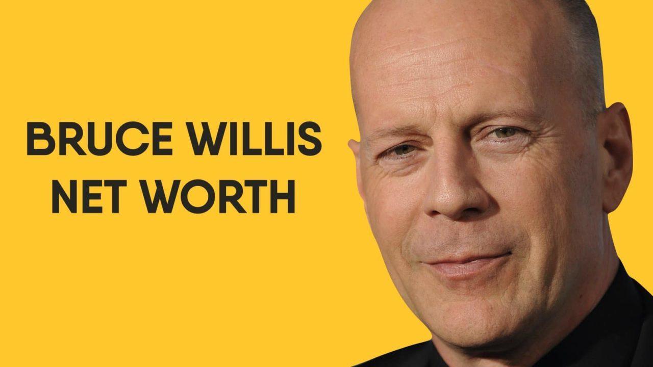 Bruce Willis Net Worth