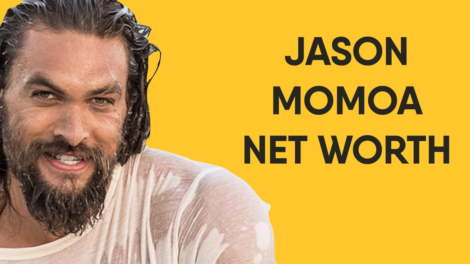 Jason Momoa Net Worth and Earnings in 2020 Jason Momoa Net Worth
