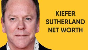 Kiefer Sutherland Net Worth