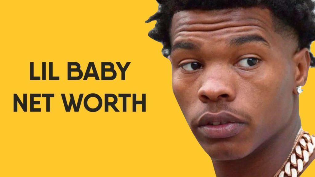 Lil Baby Net Worth