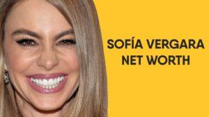Sofía Vergara Net Worth