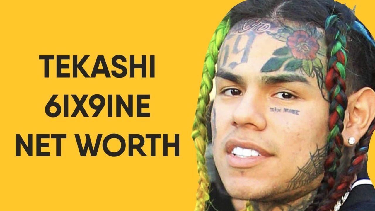 Tekashi 6Ix9Ine Net Worth
