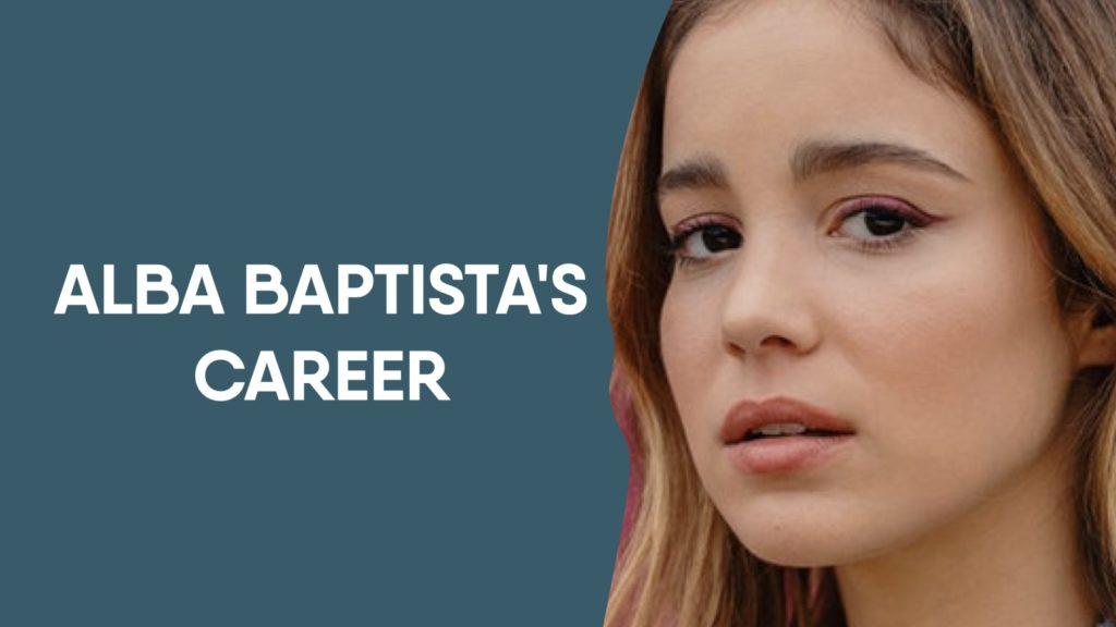 Alba Baptista'S Career