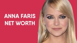 Anna Faris Net Worth