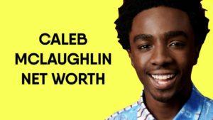 Caleb Mclaughlin Net Worth