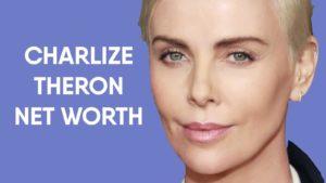 Charlize Theron Net Worth