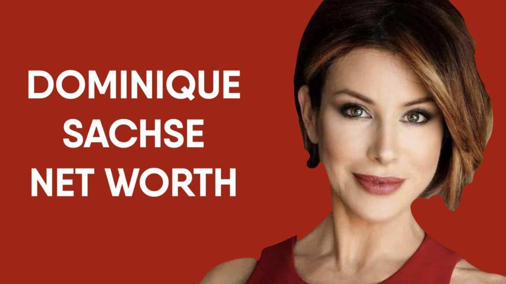 Dominique Sachse Net Worth