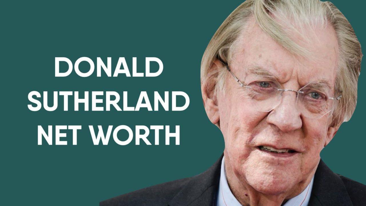 Donald Sutherland Net Worth