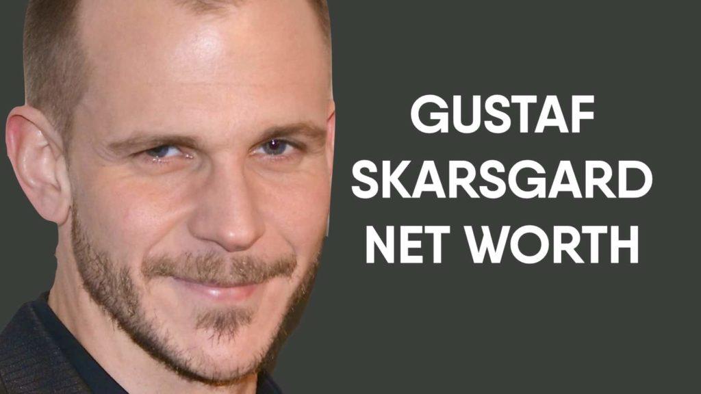 Gustaf Skarsgard Net Worth