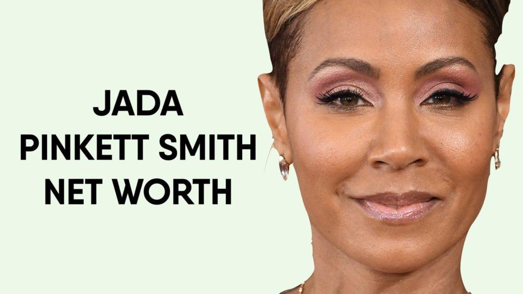 Jada Pinkett Smith Net Worth