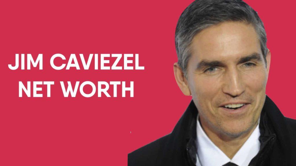 Jim Caviezel Net Worth