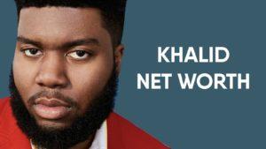 Khalid Net Worth