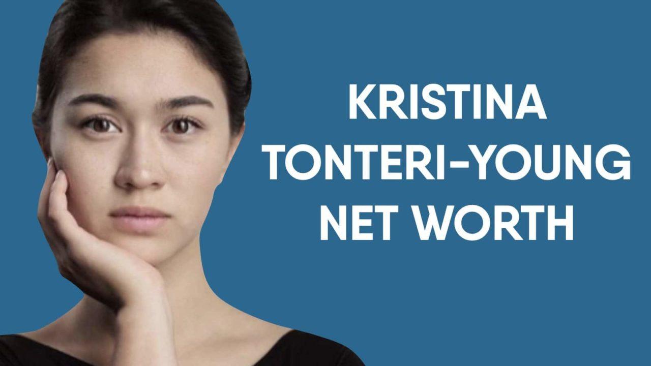 Kristina Tonteri-Young Net Worth