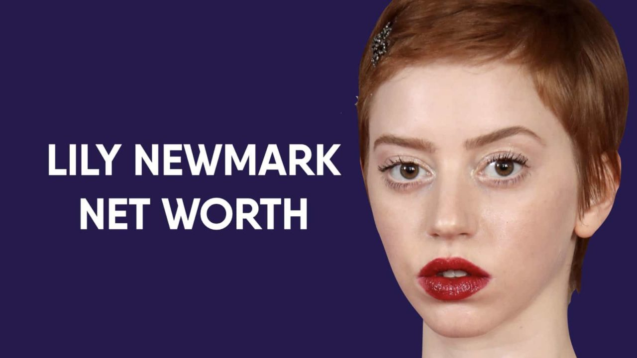 Lily Newmark Net Worth