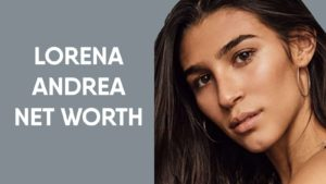 Lorena Andrea Net Worth