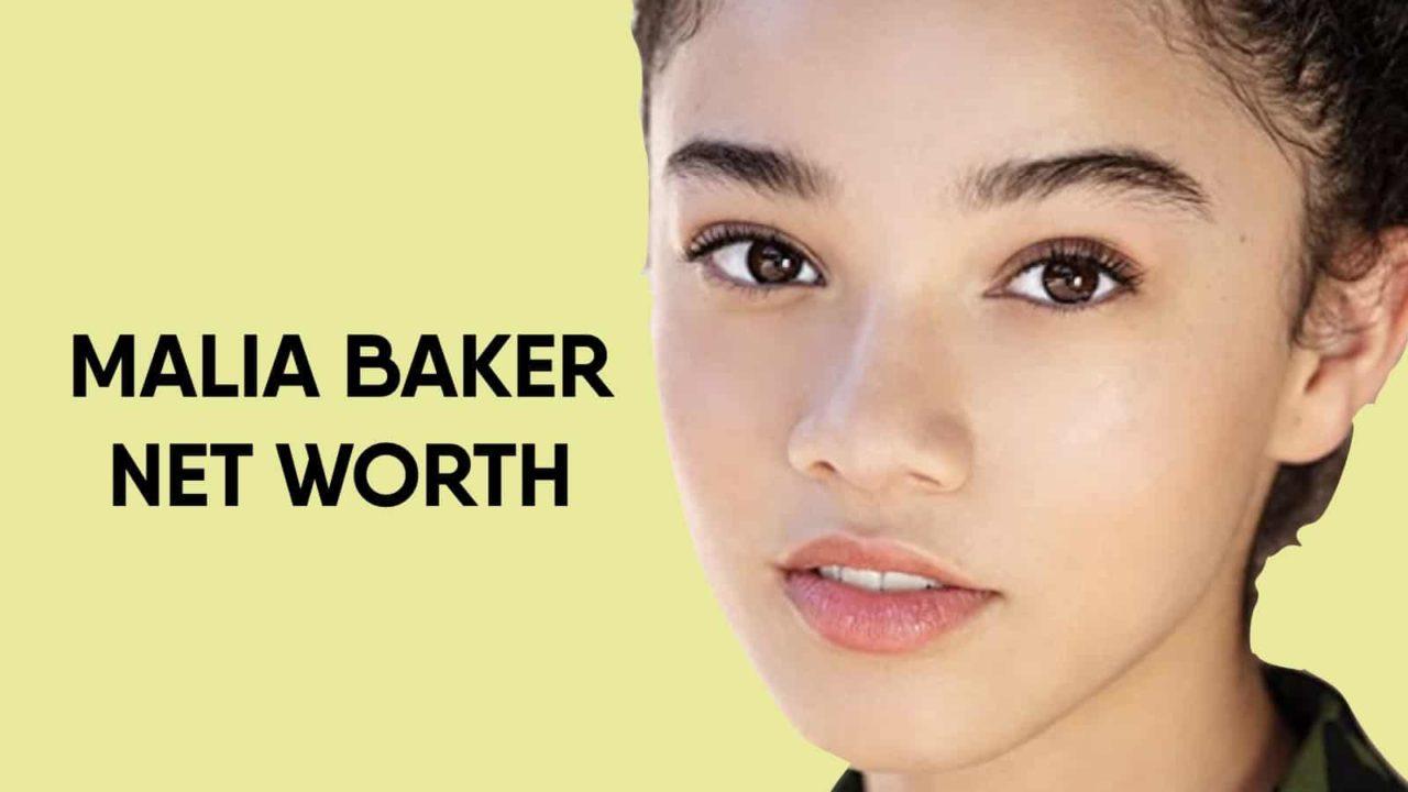 Malia Baker Net Worth