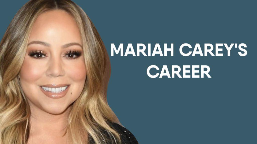 Mariah Carey Career