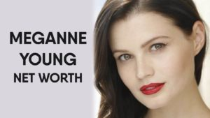 Meganne Young Net Worth