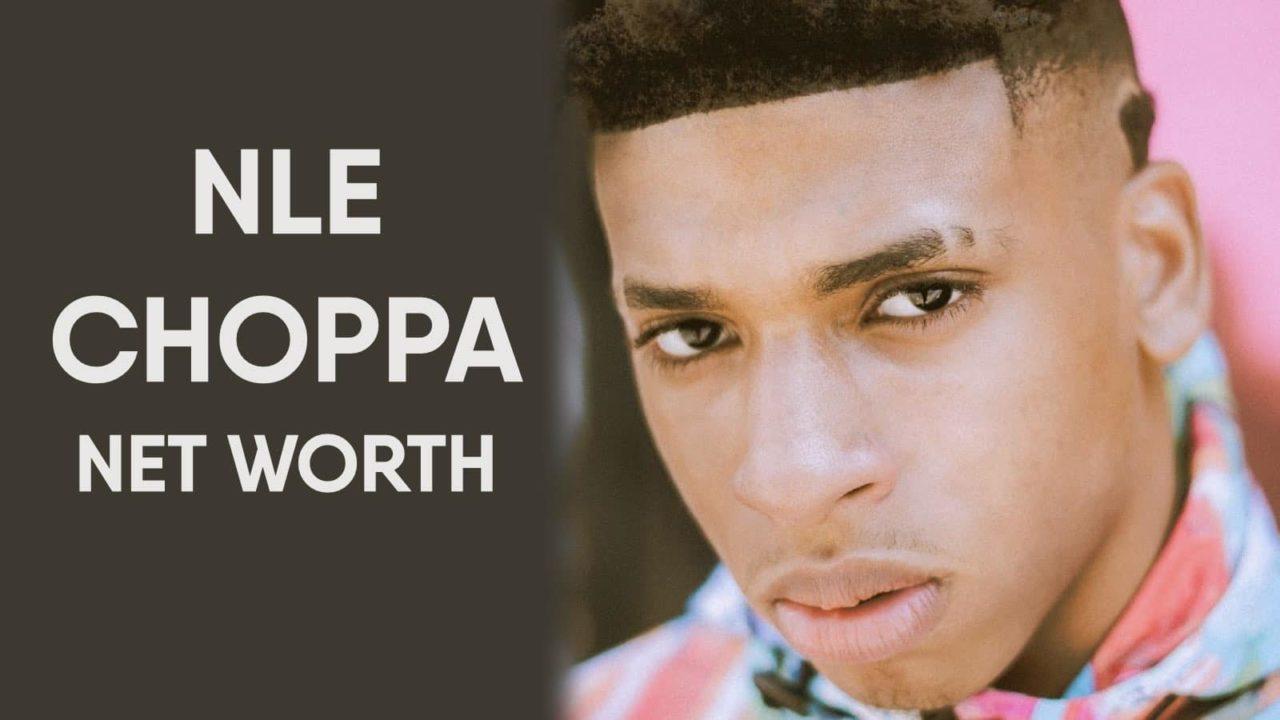 Nle Choppa Net Worth