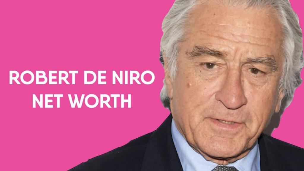 Robert De Niro Net Worth