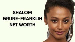 Shalom Brune-Franklin Net Worth