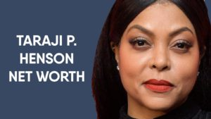 Taraji P Henson Net Worth
