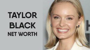 Taylor Black Net Worth