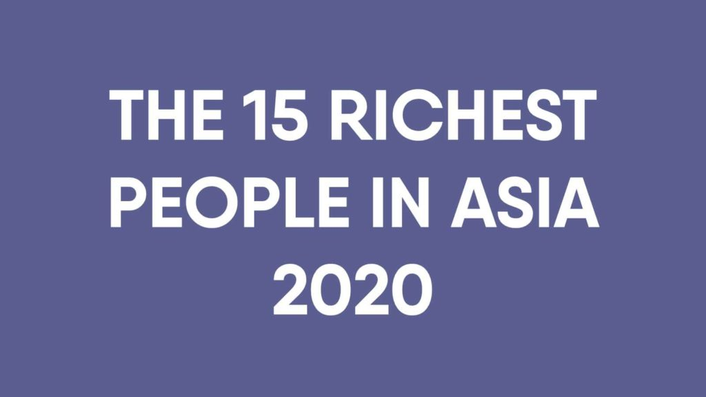 The 15 Richest People In Asia 2020