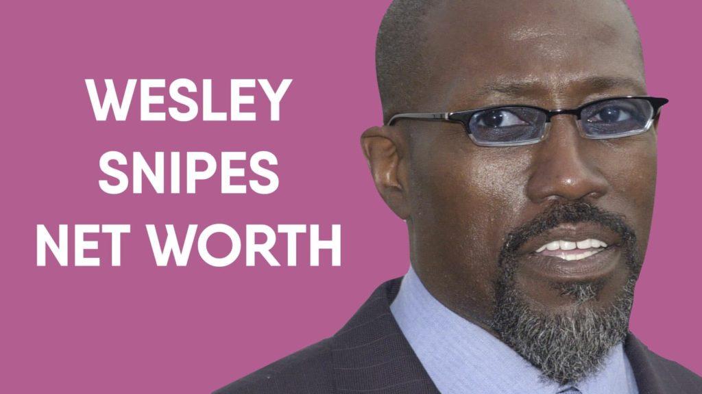 Wesley Snipes Net Worth