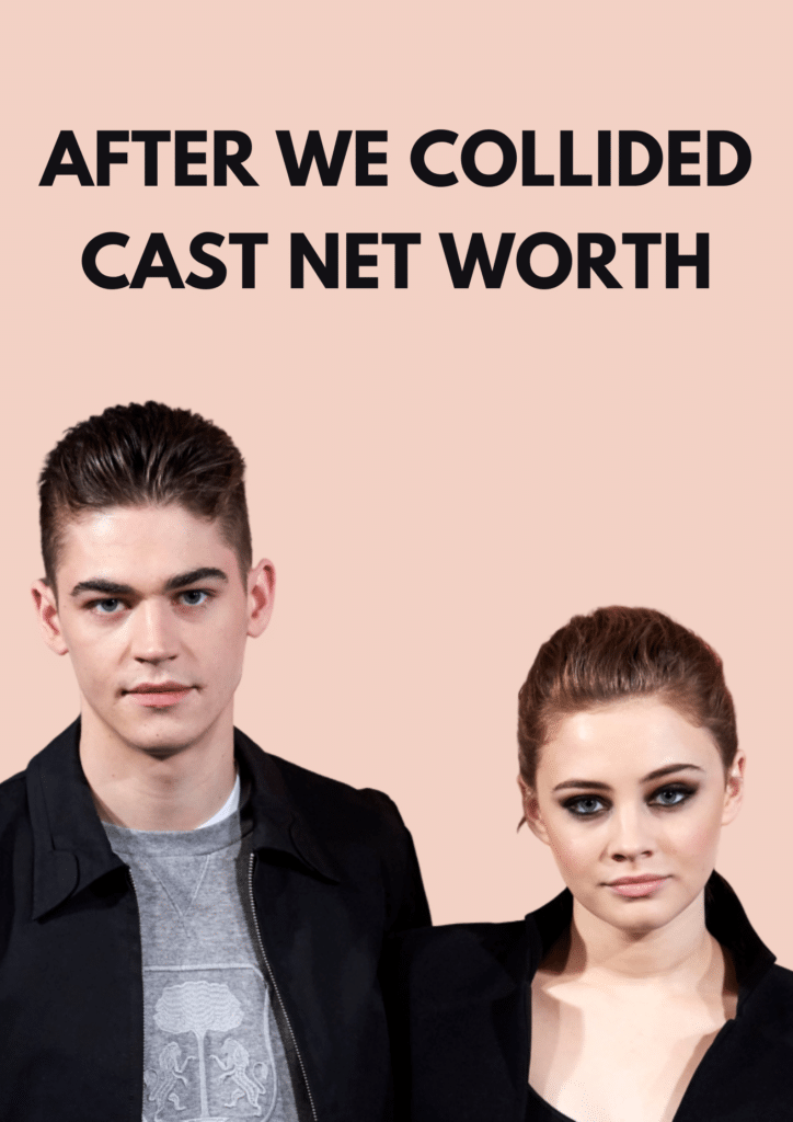 After We Collided Cast Net Worth