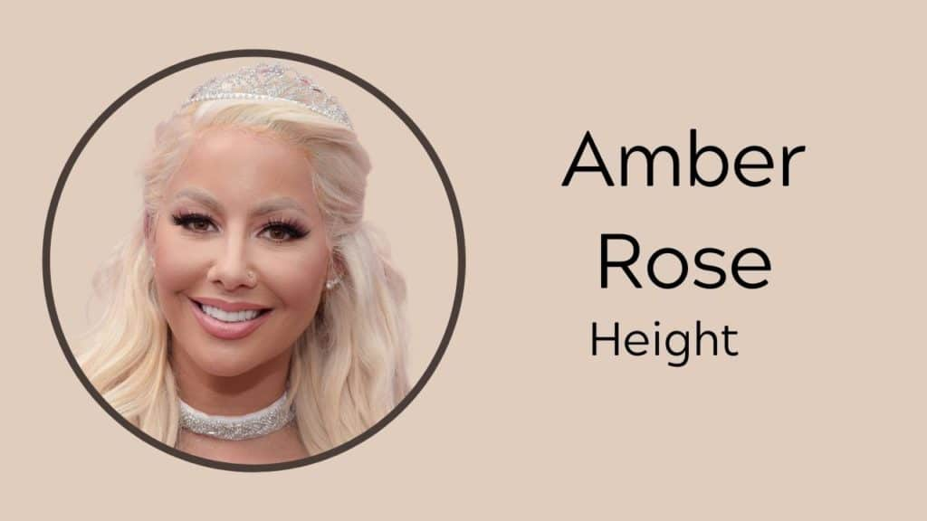Amber Rose Height