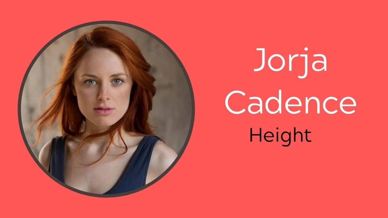Jorja Cadence Height