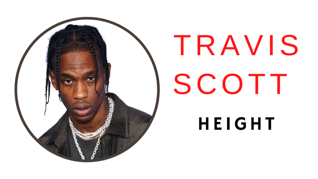 Travis Scott Height
