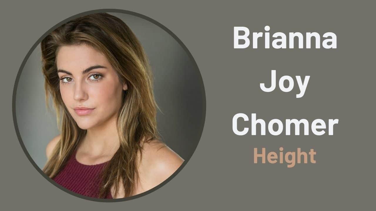 Brianna Joy Chomer Height