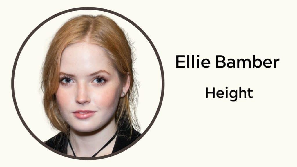 Ellie Bamber Height